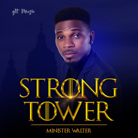 Strong Tower - Minister Walter